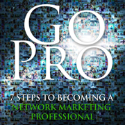 Go Pro: 7 Steps to Becoming a Network Marketing Professional - Eric Worre - Eric Worre