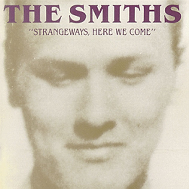 Strangeways, Here We Come by The Smiths on Apple Music
