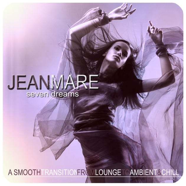 Lifeflow (A Smooth Transition from Lounge to Ambient & Chill) by Jean Mare