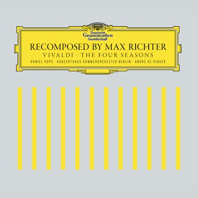 Recomposed by Max Richter: Vivaldi, The Four Seasons (Deluxe Version) - Max Richter, Daniel Hope, Konzerthaus Kammerorchester Berlin & Andre de Ridder album