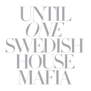 Swedish House Mafia - Until One
