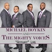 Michael Boykin & the Mighty Voices - The Lord Is Blessing Me