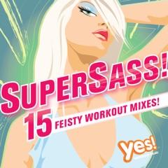 SuperSass! 15 Feisty Workout Mixes! (Non-Stop Fitness Mix @ 128 BPM)