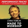 Made to Worship (Performance Tracks) - EP, Chris Tomlin