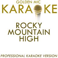 Golden Mic Karaoke - Rocky Mountain High (In the Style of John Denver) [Karaoke Version] artwork