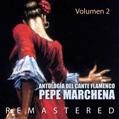 Antología del Cante Flamenco Vol. 2 (Remastered) - Pepe Marchena