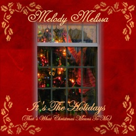 its the holidays thats what christmas means to me single melody melissa