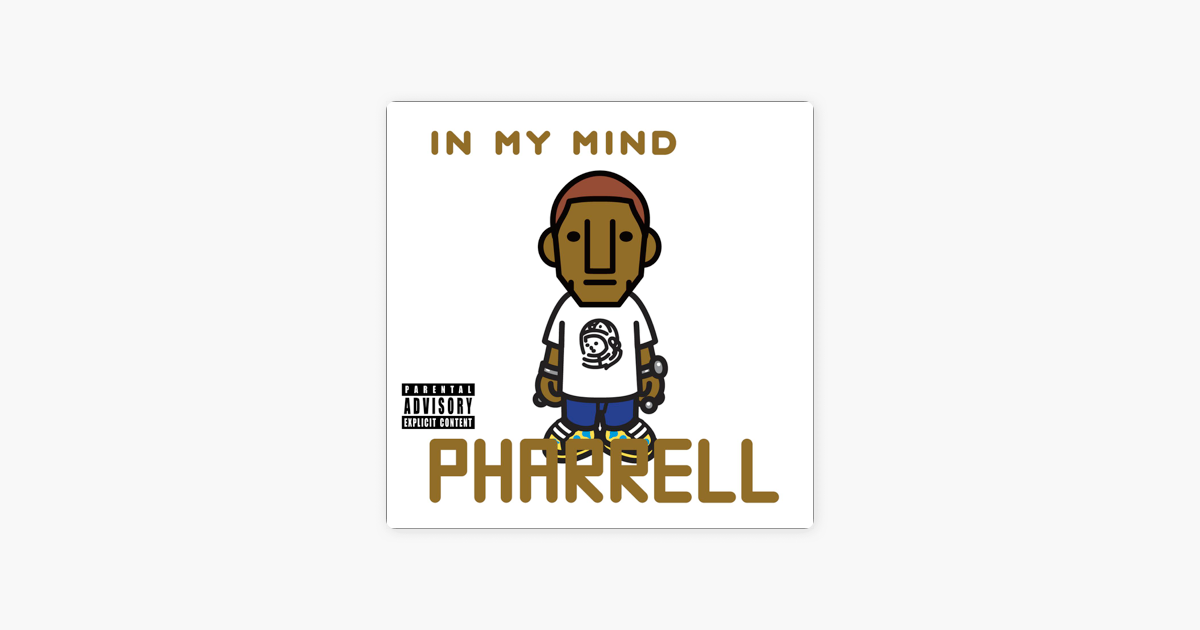 In My Mind By Pharrell Williams On Apple Music