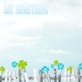 Say Something (Acoustic)