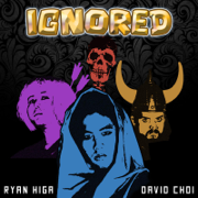 Ignored (feat. David Choi) - Ryan Higa - Ryan Higa
