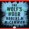 Robert R McCammon - The Wolf's Hour (Unabridged)  artwork