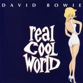 David Bowie - Real Cool World (2003 Digital Remaster)