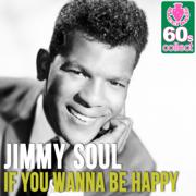 If You Wanna Be Happy (Remastered) - JIMMY SOUL - JIMMY SOUL