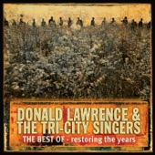 Donald Lawrence and The Tri-City Singers - I Am God