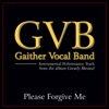 Please Forgive Me (Performance Tracks) - EP, Gaither Vocal Band