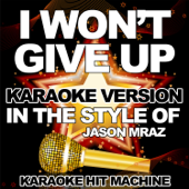 [Download] I Won't Give Up (In the Style of Jason Mraz) [Karaoke Version] MP3