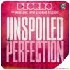 Unspoiled Perfection feat Madeleine Jayne Adrian Delgado Single
