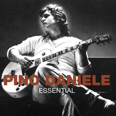 Essential: Pino Daniele (Remastered) - Pino Daniele