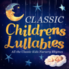 Classic Children's Lullabies - All the Classic Kids Nursery Rhymes - Various Artists