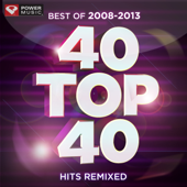 40 Top 40 Hits Remixed (Best of 2008-2013)