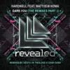 Dare You (feat. Matthew Koma) [Remixes, Pt. 1] - Single, Hardwell