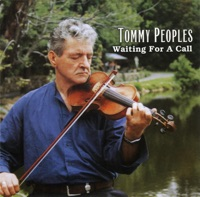 Waiting For a Call by Tommy Peoples on Apple Music