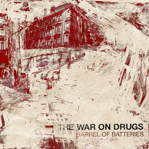 The War on Drugs - Barrel of Batteries - EP