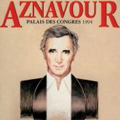 Aznavour au Palais des Congrès 1994 (Live)