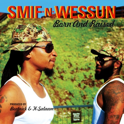 Born and Raised - EP - Smif-N-Wessun