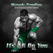 What Are You Made Of? - Muscle Prodigy - Muscle Prodigy