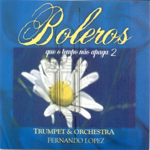 Fernando Lopez - Boleros Que o Tempo Não Apaga, Vol. 2