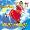 Kehvein Te Bhujawan Batiyan Mujra Hi Mujra Vol 12