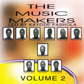 The Music Makers Led By Kayode Fashola, Vol.2-The Music Makers