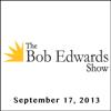 Bob Edwards - The Bob Edwards Show, Brendan Reilly and Gloria Estefan, September 17, 2013  artwork