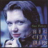 Sue Foley - My Baby's Sweeter