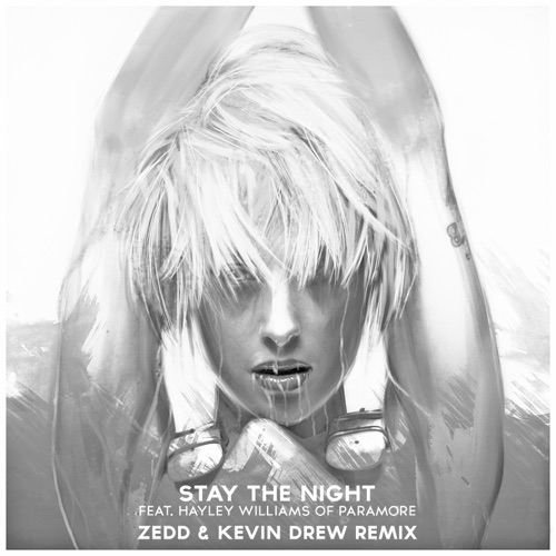 Zedd - Stay the Night (feat. Hayley Williams of Paramore) [Zedd & Kevin Drew Remix] - Single