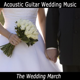 Acoustic Guitar Wedding Music The Wedding March By The ONeill Brothers Group On Apple Music