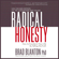 Brad Blanton - Radical Honesty: How to Transform Your Life by Telling the Truth (Unabridged)