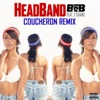 HeadBand (feat. 2 Chainz) [Coucheron Remix] - Single