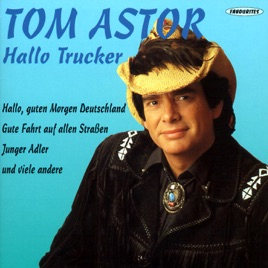 Hallo Trucker By Tom Astor