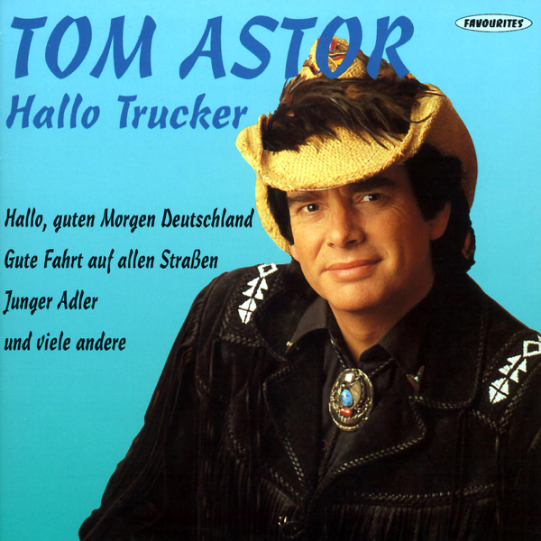 Hallo Trucker De Tom Astor