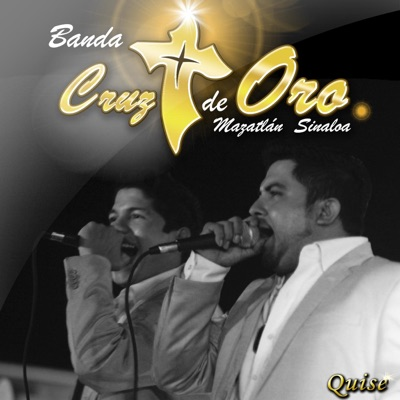 Quise - Single - Banda Cruz de Oro