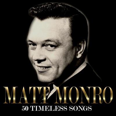 50 Timeless Songs - Matt Monro