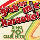 Grab the Mic Karaoke! Sing 70's Club Hits