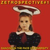 ZEtrospective 1: Dancing in the Face of Adversity, 2007