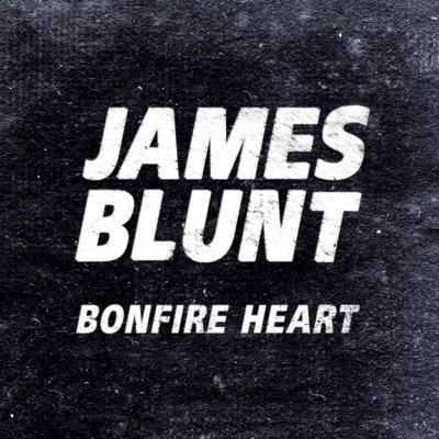 Bonfire Heart - Single - James Blunt