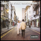 (What's the Story) Morning Glory? [Deluxe Edition] [Remastered]