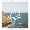 Coming Home (feat. Kim Walker-Smith) [Osil! Remix] [Osil! Remix] - Single, Oh Snap It's Luke!