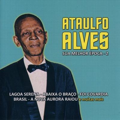 Sua Melhor Época, Vol. 2 - Ataulfo Alves
