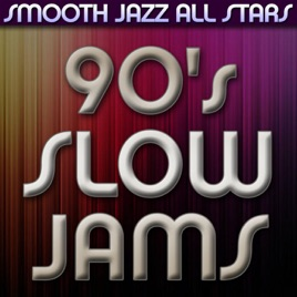 90's Slow Jams by Smooth Jazz All Stars